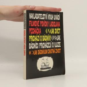 náhled knihy - Filmové povídky Ladislava Pecháčka. Jak svět přichází o básníky. Jak básníci přicházejí o iluze. Jak básníkům chutná život.