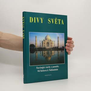 náhled knihy - Divy světa : fascinující stavby a památky : od Kolosea k Tádžmahalu
