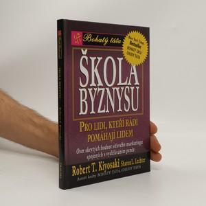 náhled knihy - Škola byznysu : pro lidi, kteří rádi pomáhají lidem : osm skrytých hodnot síťového marketingu, spojených s vyděláváním peněz