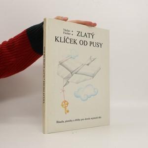 náhled knihy - Zlatý klíček od pusy : řikadla, písničky a hříčky pro docela nejmenši děti