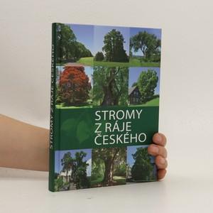 náhled knihy - Stromy z ráje českého : památné stromy Turnovska