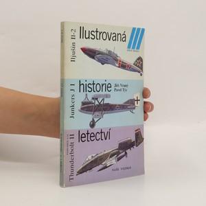 náhled knihy - Ilustrovaná historie letectví (Iljušin Il-2, Junkers J I, Fairchild A-10, Thunderbolt II)