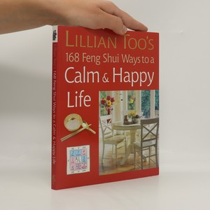 náhled knihy - Lillian Too's 168 Feng Shui Ways to a Calm and Happy Life
