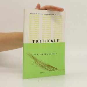 náhled knihy - Tritikale: historie, význam, biologie, tvorba výnosu, pěstování, využití