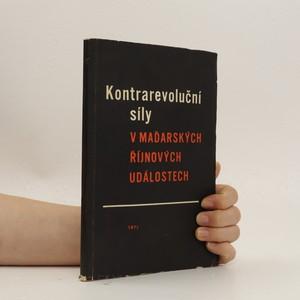 náhled knihy - Kontrarevoluční síly v maďarských říjnových událostech