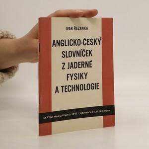 náhled knihy - Anglicko-český slovníček z jaderné fysiky a technologie