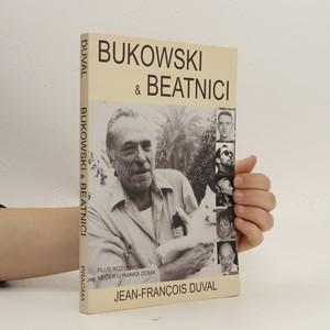 náhled knihy - Bukowski a beatnici. Pojednání o generaci beatniků. Interview Večer u Hanka doma