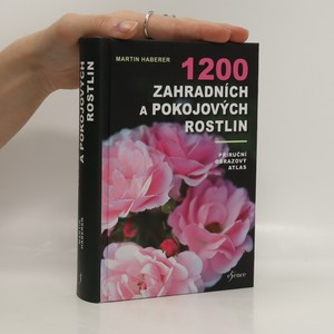 náhled knihy - 1200 zahradních a pokojových rostlin. Příruční obrazový atlas