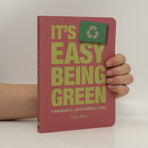 náhled knihy - It's easy being green : a handbook for earth-friendly living