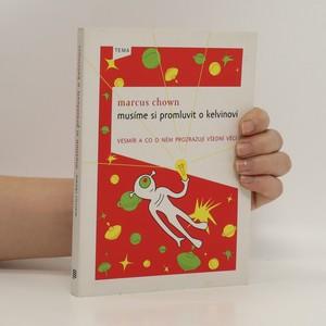 náhled knihy - Musíme si promluvit o Kelvinovi : vesmír a co o něm prozrazují všední věci