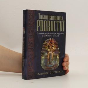 náhled knihy - Tutanchamonova proroctví : posvátná tajemství Mayů, Egypťanů a svobodných zednářů