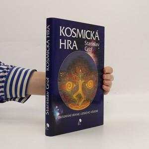 náhled knihy - Kosmická hra : zkoumání hranic lidského vědomí