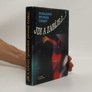 náhled knihy - Jdi a zabíjej...! (poslední pitaval český)