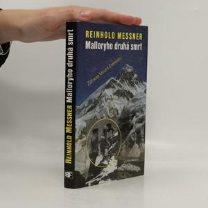 náhled knihy - Malloryho druhá smrt. Záhada Mount Everestu