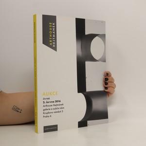 náhled knihy - Arthouse Hejtmánek : výtvarné umění, srtarožitnosti, design : aukce 2. června 2016