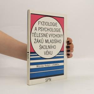 náhled knihy - Fyziologie a psychologie tělesné výchovy žáků mladšího školního věku