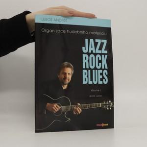 náhled knihy - Jazz, rock, blues. Volume 1, Organizace hudebního materiálu