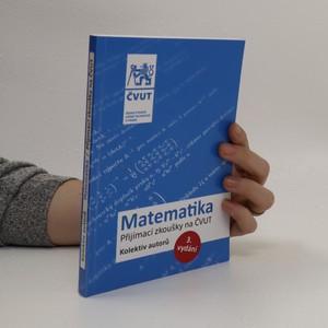 náhled knihy - Matematika : přijímací zkoušky na ČVUT