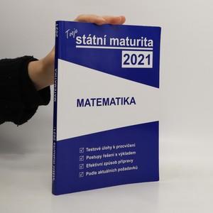 náhled knihy - Tvoje státní maturita 2021. Matematika