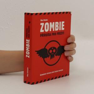 náhled knihy - Zombie : příručka pro přežití ; kompletní ochrana před živými mrtvými