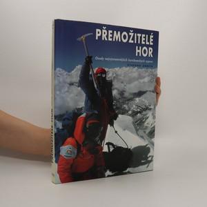 náhled knihy - Přemožitelé hor. Osudy nejvýznamnějších horolezeckých výprav