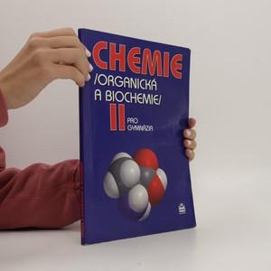 náhled knihy - Chemie II : organická a biochemie : pro gymnázia