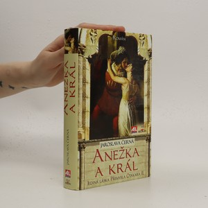 náhled knihy - Anežka a král : jediná láska Přemysla Otakara II.