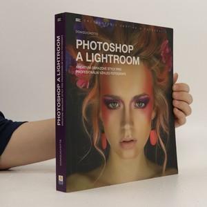náhled knihy - Photoshop a Lightroom : kreativní obrazové styly pro profesionální vzhled fotografií