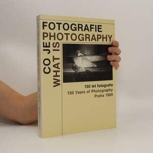 náhled knihy - Co je fotografie. What is Photography. 150 let fotografie