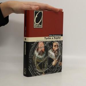 náhled knihy - Tycho a Kepler: Nesourodá dvojice, jež jednou provždy změnila náš pohled na vesmír