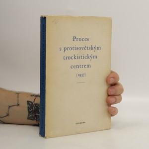 náhled knihy - Proces s protisovětským trockistickým centrem roku 1937