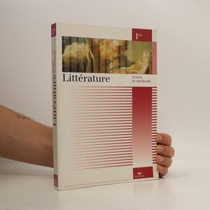 náhled knihy - Littérature. 1re, Textes et méthode
