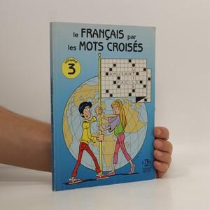 náhled knihy - Le français par les mots croisés. Vol. 3