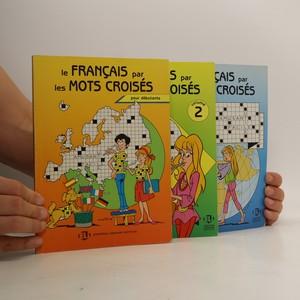 náhled knihy - Le français par les mots croisés (1.-3. díl, 3 svazky)