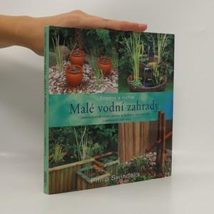 náhled knihy - Malé vodní zahrady : jednoduché vodní prvky a fontány pro vnitřní i venkovní zahrady