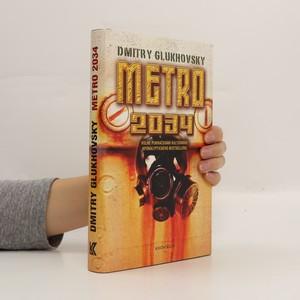 náhled knihy - Metro 2034 : volné pokračování kultovního apokalyptického bestselleru
