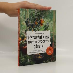 náhled knihy - Pěstování a řez malých ovocných dřevin : zakrslé dřeviny pro malé zahrady a terasy