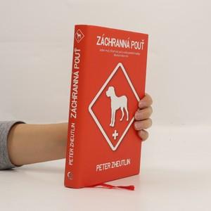 náhled knihy - Záchranná pouť : jeden muž, třicet tisíc psů a cesta poslední naděje dlouhá milion mil