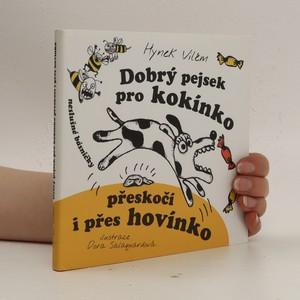 náhled knihy - Dobrý pejsek pro kokínko přeskočí i přes hovínko : neslušné básničky