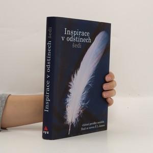 náhled knihy - Inspirace v odstínech šedi - Vítězné povídky soutěže Staň se novou E L James
