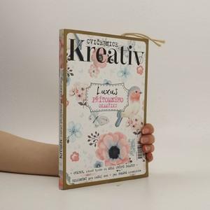 náhled knihy - Cvičebnice kreativ. Luxus přítomného okamžiku