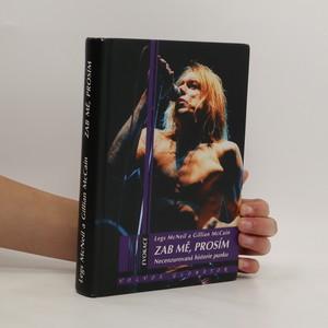 náhled knihy - Zab mě, prosím : necenzurovaná historie punku