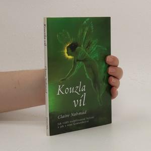 náhled knihy - Kouzla víl : jak vidět nadpřirozené bytosti a jak s nimi komunikovat