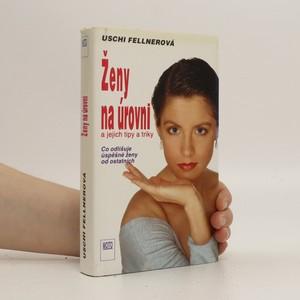 náhled knihy - Ženy na úrovni a jejich tipy a triky. Co odlišuje úspěšné ženy od ostatních
