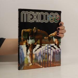 náhled knihy - Mexico 68: XIX. olympijské hry, X. zimní olympijské hry Grenoble