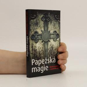 náhled knihy - Papežská magie. Okultní praktiky v katolické církvi.