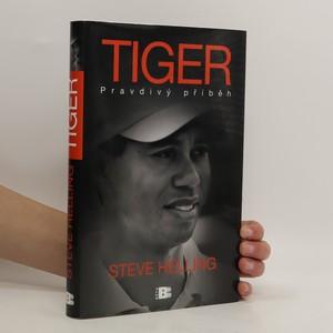 náhled knihy - Tiger : pravdivý příběh