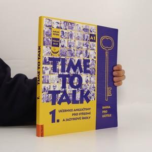 náhled knihy - Time to talk 1. Učebnice angličtiny pro střední a jazykové školy. Kniha pro učitele