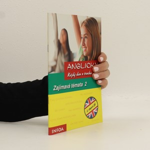 náhled knihy - Anglicky každý den o trochu lépe : pro 2. stupeň ZŠ. Zajímavá témata. 2