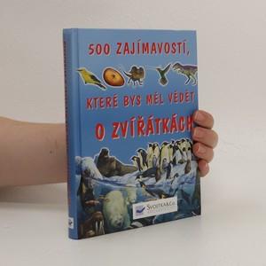 náhled knihy - 500 zajímavostí, které bys měl vědět o zvířátkách